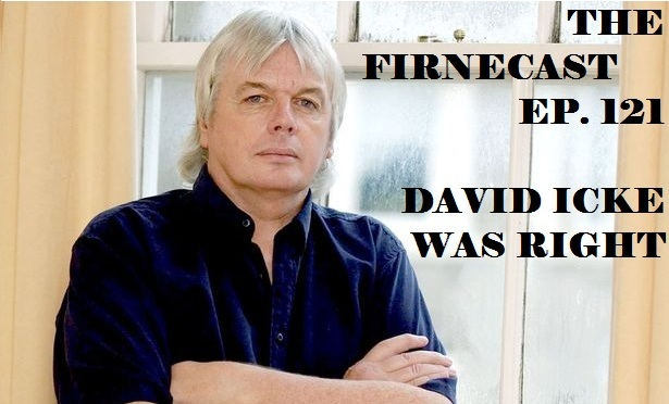 Ep. 121 David Icke Was Right