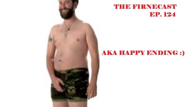 Ep. 124 AKA Happy Ending :)